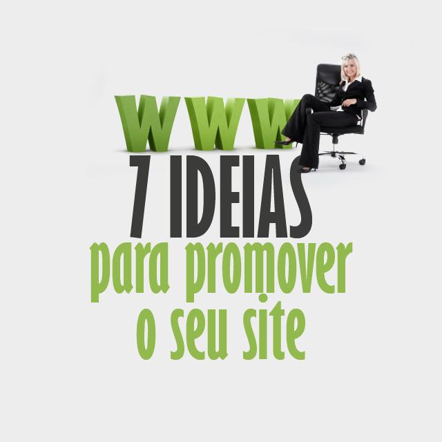 7 ideias para promover seu site